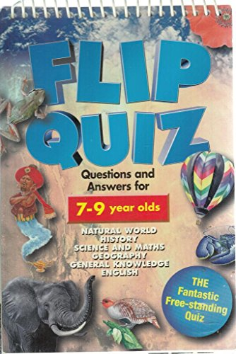 FLIP QUIZ: Questions and Answers for 7-9 year olds.Natural World.Science and Maths.Geography.General Knowledge.English: 7-9 Years