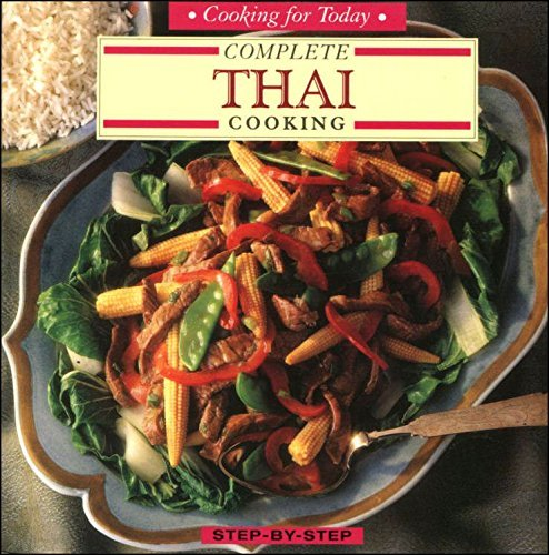 Complete Thai Cooking (Cooking for Today) By Carol Bowen