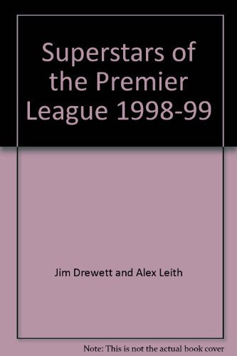 Superstars of the Premier League 1998-99 By Jim Drewett and Alex Leith