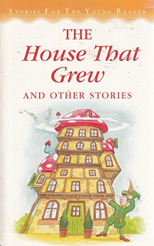 House That Grew and Other Stories (Stories for Very Young S)