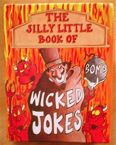 Wicked Jokes (Silly Little Joke Books S.) By Parragon
