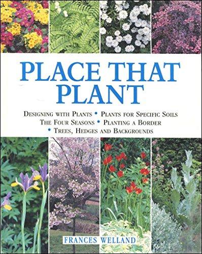 PLACE THAT PLANT. By Frances. Welland
