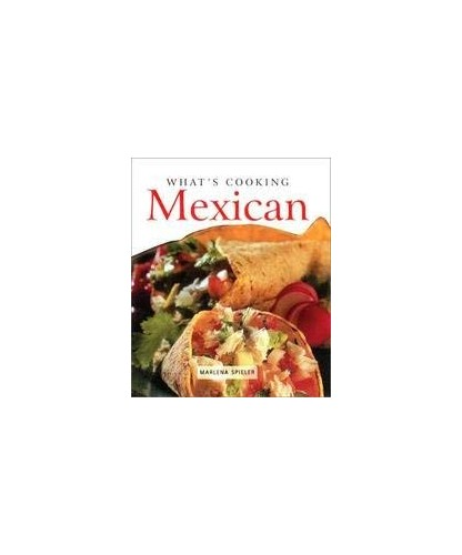 Whats Cooking: Mexican By Marlena Spieler