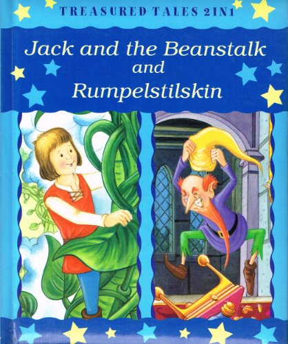 Jack and the beanstalk ;: And Rumpelstiltskin (Treasured tales 2 in 1) By No Listed Author