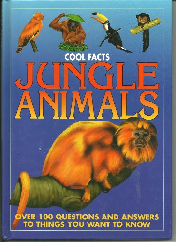 Jungle Animals Over 100 Questions and Answers to Things You Want to Know By Anita Ganeri