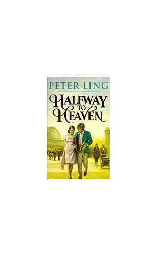 Halfway to Heaven By Peter Ling