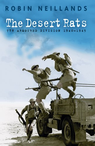 The Desert Rats: 7th Armoured Division, 1940-45 by Robin Neillands