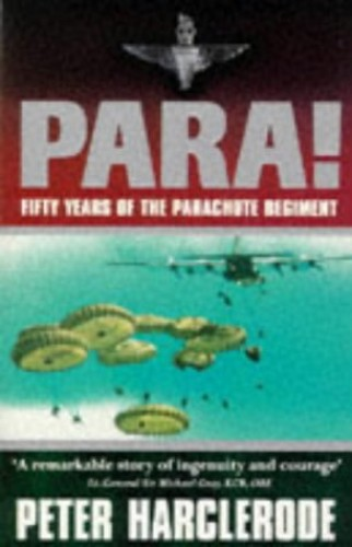 Para! 50 Years Of The Parachute Regiment By Peter Harclerode