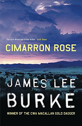 Cimarron Rose (Billy Bob Holland) By James Lee Burke