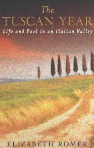 The Tuscan Year By Elizabeth Romer