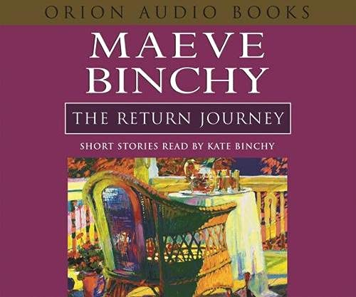 The Return Journey and Other Stories By Maeve Binchy