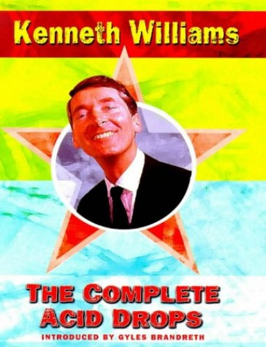 Kenneth Williams' Complete Acid Drops by Kenneth Williams
