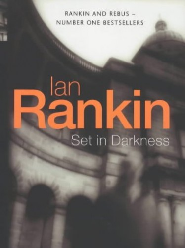 Set In Darkness (A Rebus Novel) By Ian Rankin