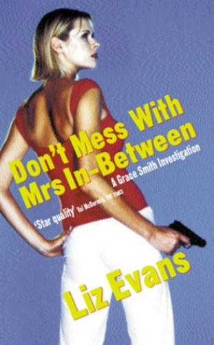 Don't Mess with Mrs.In Between! By Liz Evans