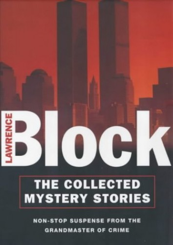 The Collected Mystery Stories by Lawrence Block