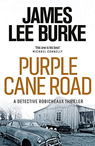 Dave Robicheaux on the Purple Cane Road By James Lee Burke
