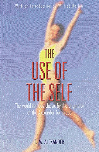 The Use Of The Self By F.M. Alexander