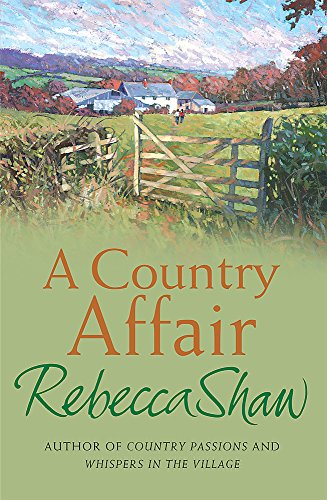 A Country Affair (BARLEYBRIDGE) By Rebecca Shaw