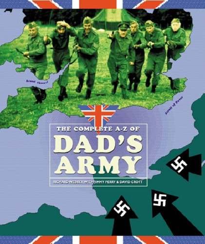 """The Complete A-Z of """"Dad's Army"""" by Richard Webber"""