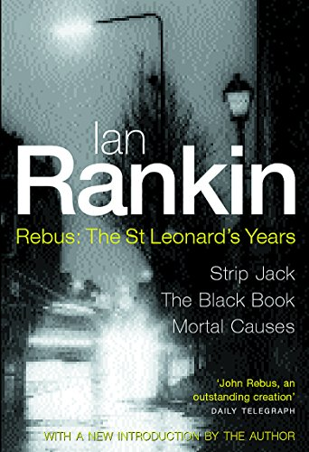 "Rebus - The St. Leonard's Years: ""Strip Jack"", "" The Black Book"", "" Mortal Causes"" by Ian Rankin"