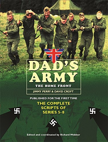 """Dad's Army"": The Home Front - The Complete Scripts of Series 5-9 by David Croft"