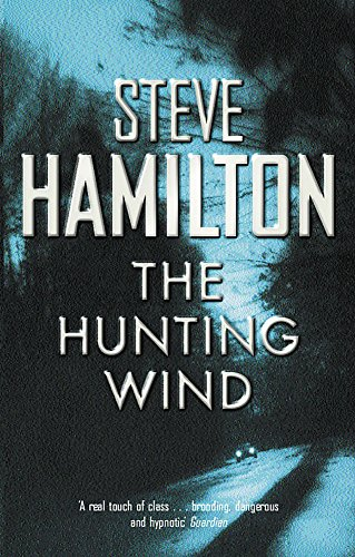 The Hunting Wind (Alex McKnight) by Steve Hamilton