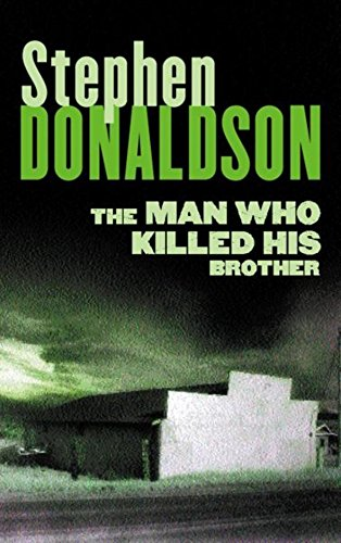 The Man Who Killed His Brother By Stephen Donaldson
