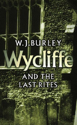 Wycliffe And The Last Rites (The Cornish Detective) by W. J. Burley
