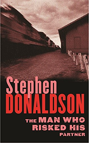 The Man Who Risked His Partner By Stephen Donaldson