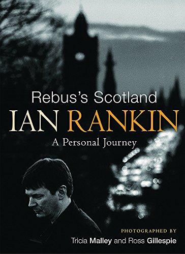 Rebus's Scotland: A Personal Journey By Ian Rankin