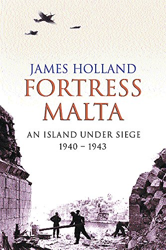 Fortress Malta By James Holland