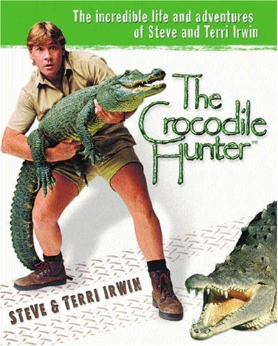 The Crocodile Hunter By Steve Irwin