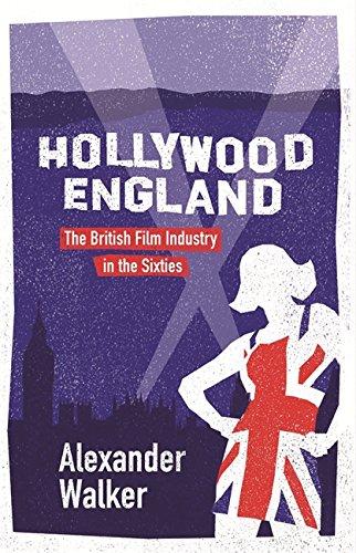 Hollywood England By Alexander Walker