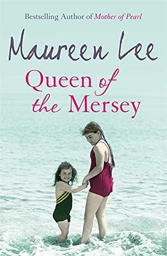 Queen of the Mersey By Maureen Lee