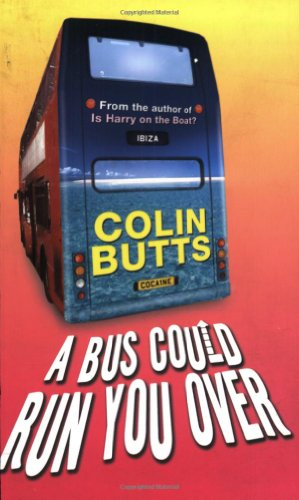 A Bus Could Run You Over By Colin Butts