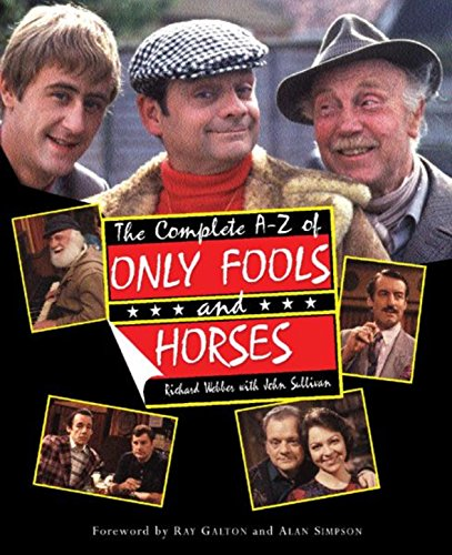 The Complete A-Z of Only Fools and Horses By Richard Webber