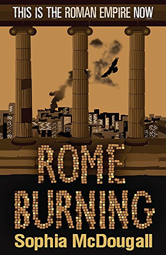 Rome Burning By Sophia McDougall