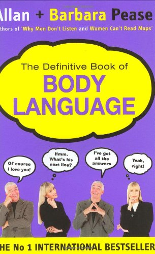 The Definitive Book of Body Language: The Secret Meaning Behind People's Gestures by Allan Pease