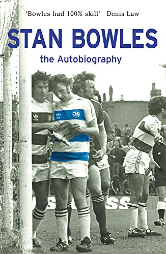 Stan Bowles: The Autobiography by Stan Bowles