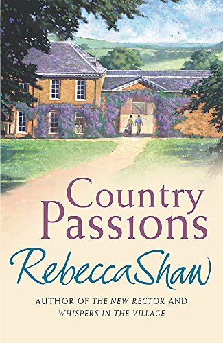 Country Passions (BARLEYBRIDGE) By Rebecca Shaw