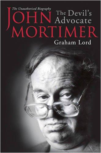 John Mortimer: The Devil's Advocate By Graham Lord