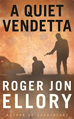 A Quiet Vendetta By Roger Jon Ellory