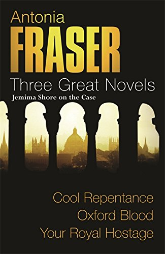 Antonia Fraser: Three Great Novels: Jemima Shore On The Case By Antonia Fraser