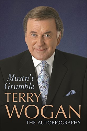 Mustn't Grumble by Sir Terry Wogan, OBE