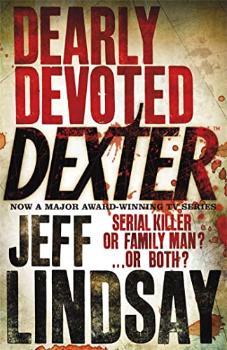 Dearly Devoted Dexter: a Novel by Jeff Lindsay