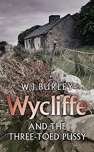 Wycliffe and the Three Toed Pussy (Wycliffe Mystery) By W. J. Burley