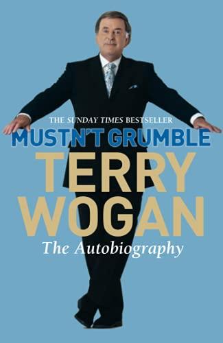 Mustn't Grumble By Sir Terry Wogan, OBE
