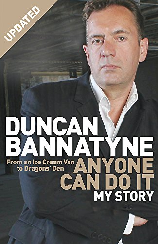 Anyone Can Do it: My Story by Duncan Bannatyne