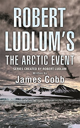 Robert Ludlum's The Arctic Event By James Cobb