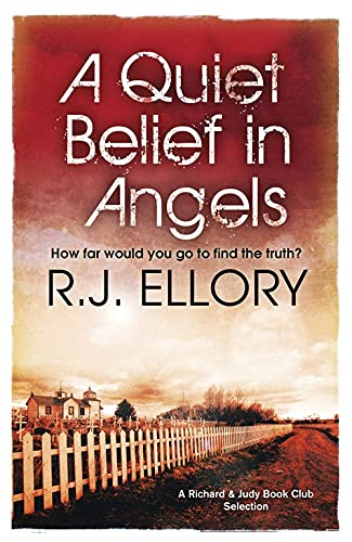 A Quiet Belief In Angels By R. J. Ellory